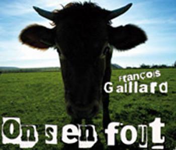 GAILLARd François 2010 On-s-en-fout-Digipack