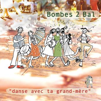 Bombes 2 Bal 2004 Danse avec ta grand mère