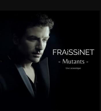 FRAISSINET 2020 Mutants Live acoustique
