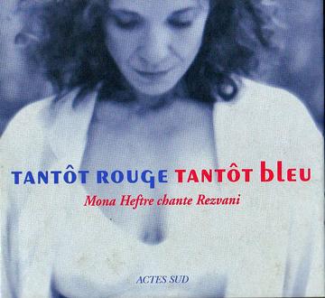 HEFTRE Mona 2000 Tantôt rouge tantôt bleu chante Rezvani