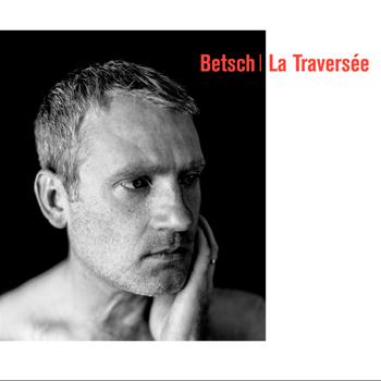 BETSCH Bertrand 2020 LA_TRAVERSEE