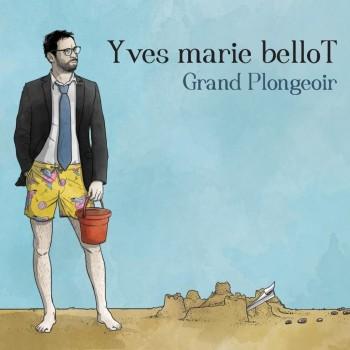 Yves-marie-belloT-Grand-Plongeoir-CD-BD-titre-recadrage-1024x1024
