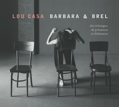 Lou Casa 2020 Barbara & Brel