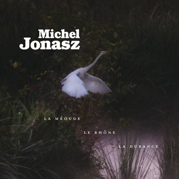 JONASZ Michel 2021 La Méouge Le Rhône La Durance collector