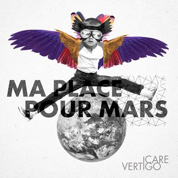 Icare Vertigo - 2021 Ma Place pour Mars