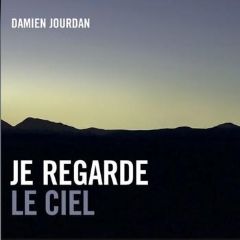 JOURDAN Damien JeRegardeLeCiel 2017