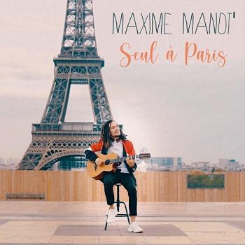 MANOT'Maxime Seul à Paris