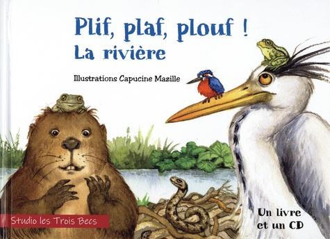 PLIF PLAF PLOUF 2021 La rivière Les 3 becs