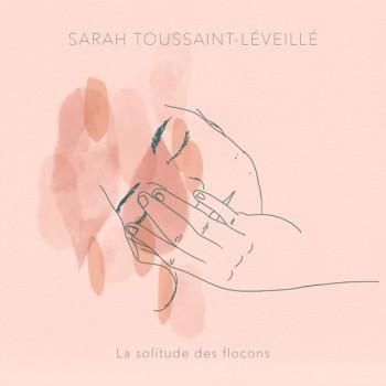 TOUSSAINT-LEVEILLE Sarah 2019 La solitude des flocons