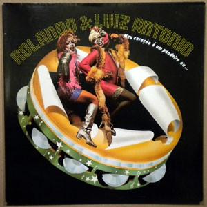ROLANDO & Luis Antonio 1976 Meu Coração É Um Pandeiro Ou...