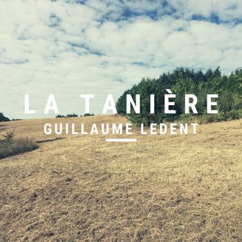 LEDENT Guillaume 2021 La tanière