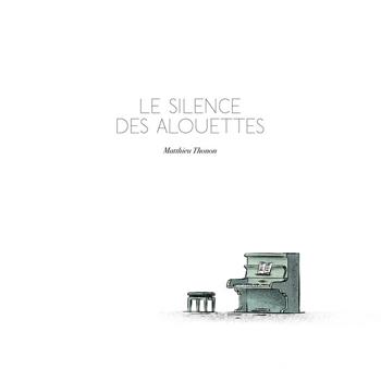 THONON Matthieu 2019  Le silence des alouettes